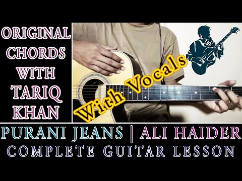purani-jeans-(with-vocals)-|-ali-haider-|-complete-guitar-lesson-|-original-chords-with-tariq-khan