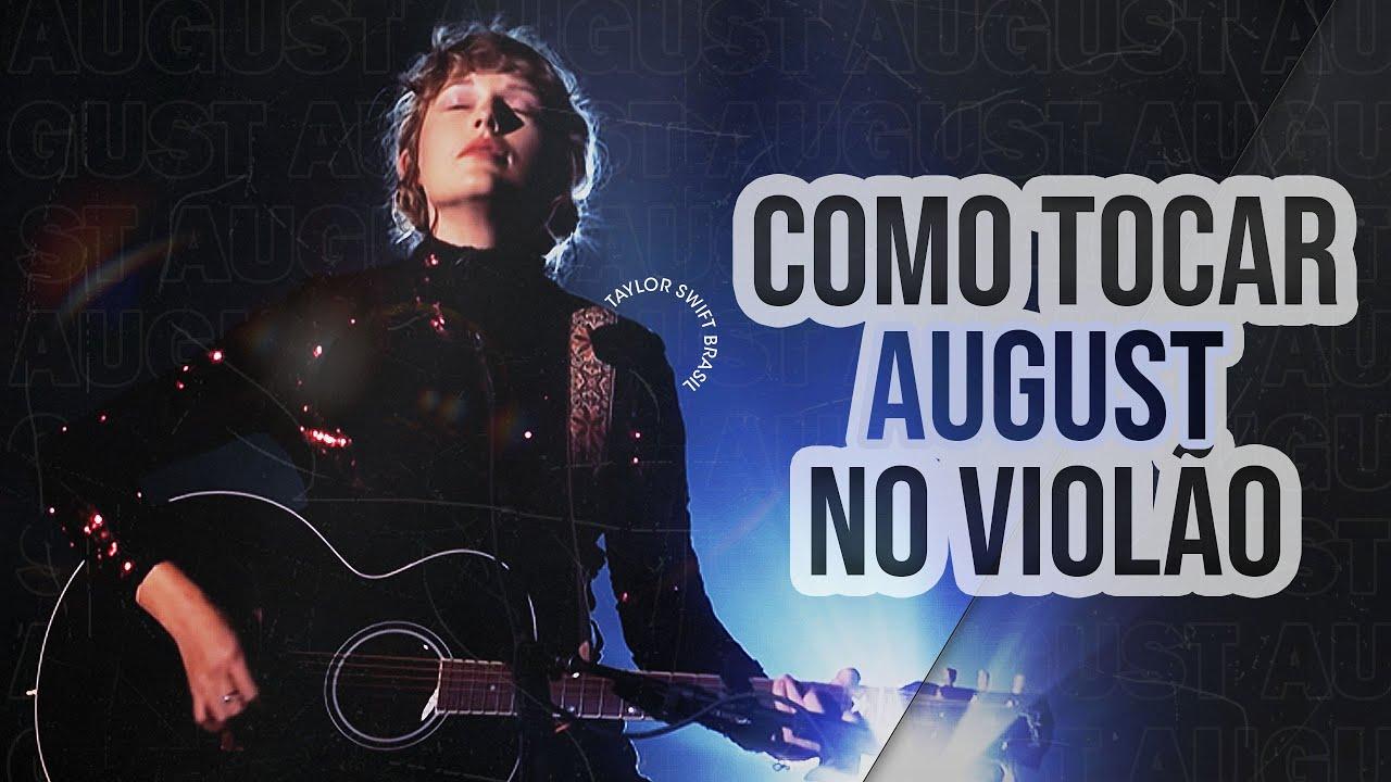 Aprenda a tocar August (Taylor Swift) no violão