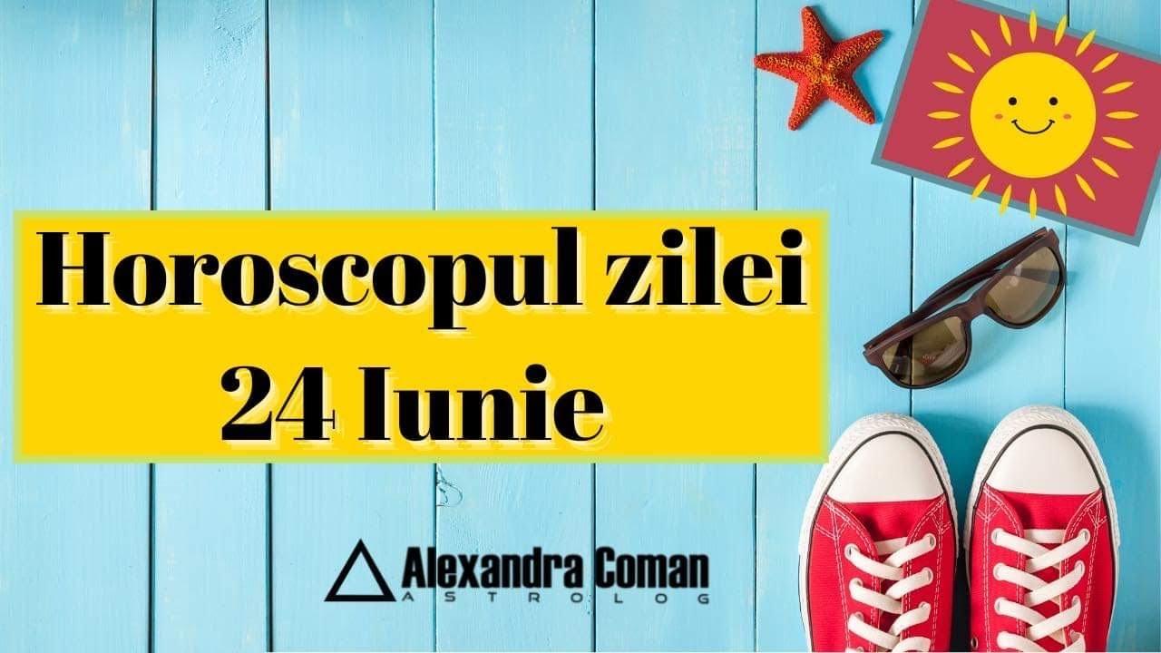 Horoscopul zilei de 24 Iunie 2021