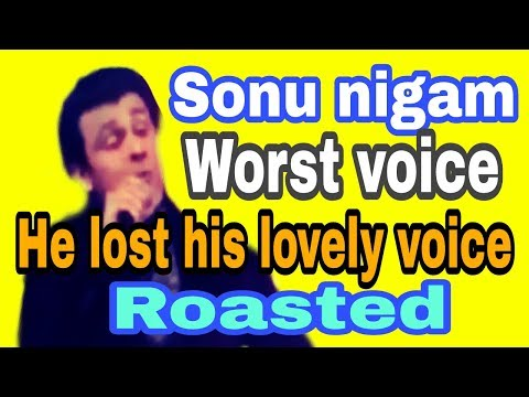 Sonu nigam worst singing ever. Roasted sonu nigam