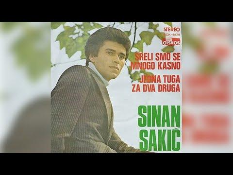 Sinan Sakic - Sreli Smo Se Mnogo Kasno - (Audio 1978)