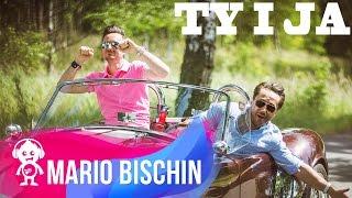 Ty i Ja - Boys, Mario Bischin