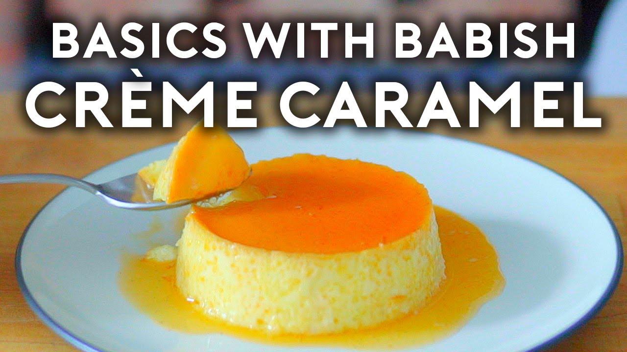 Crème Caramel (Flan)   Basics with Babish (feat. Dominique Ansel)