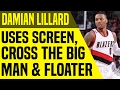 Damian Lillard Uses Screen, Cross the Big Man & Floater | Move-Of-The-Night | Dre Baldwin