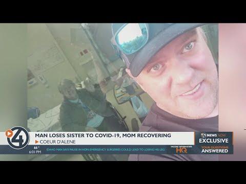 Idaho man loses sister to COVID-19, his mom still in hospital