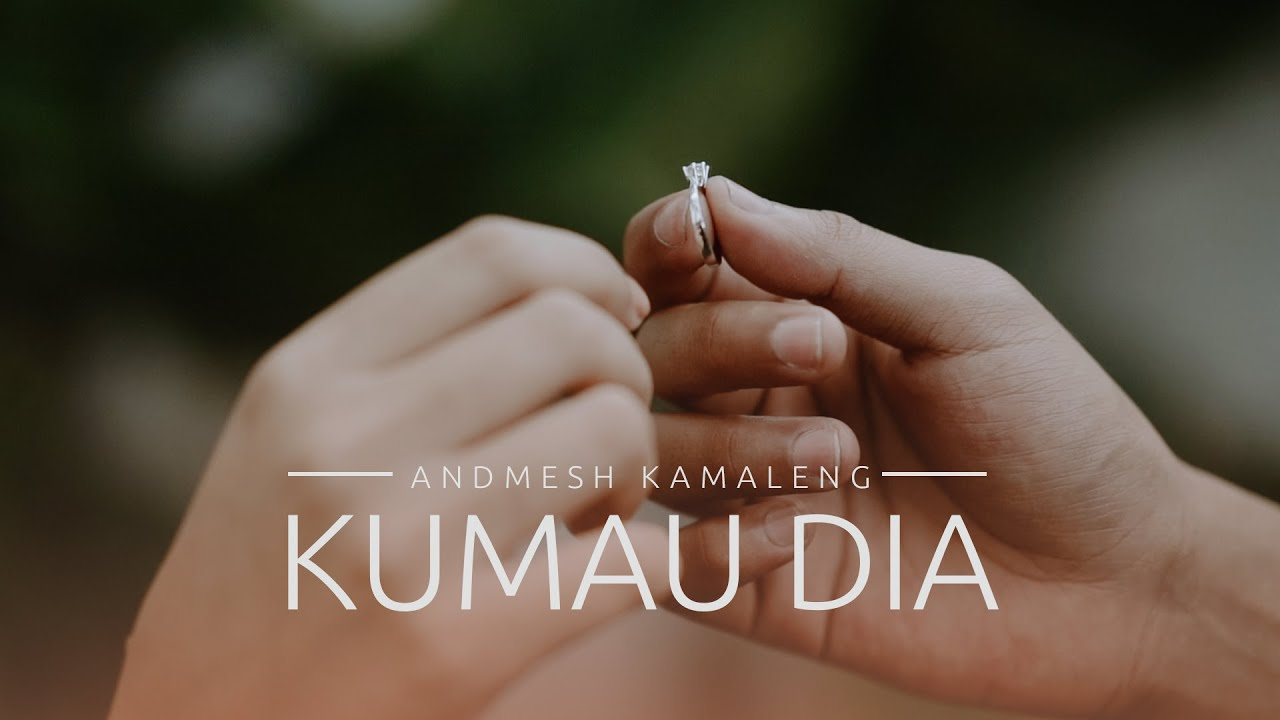 Andmesh - Kumau Dia (Official Music Video)