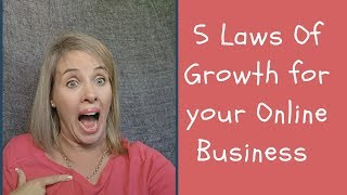 What are The 5 Laws of Growth for Your Online Business