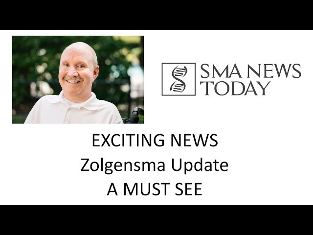 EXCITING NEWS - Zolgensma Update: A MUST SEE