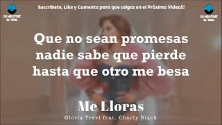 Gloria Trevi - Me Lloras (Letra Oficial) ft. Charly Black