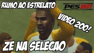 PES 2013 Rumo ao Estrelato - Video 200! Zé Golaço na seleção!