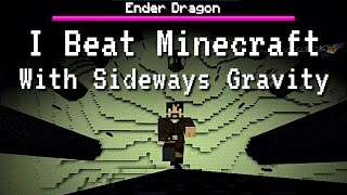 I Beat Minecraft Sideways.  It was Hard.