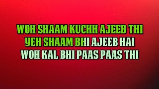 WO SHAAM KUCH AJIB THI - KHAAMOSHI - HQ VIDEO LYRICS KARAOKE