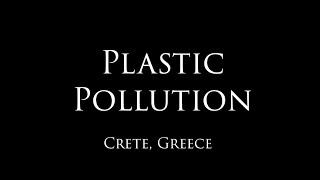 Plastic pollution • Island of Crete