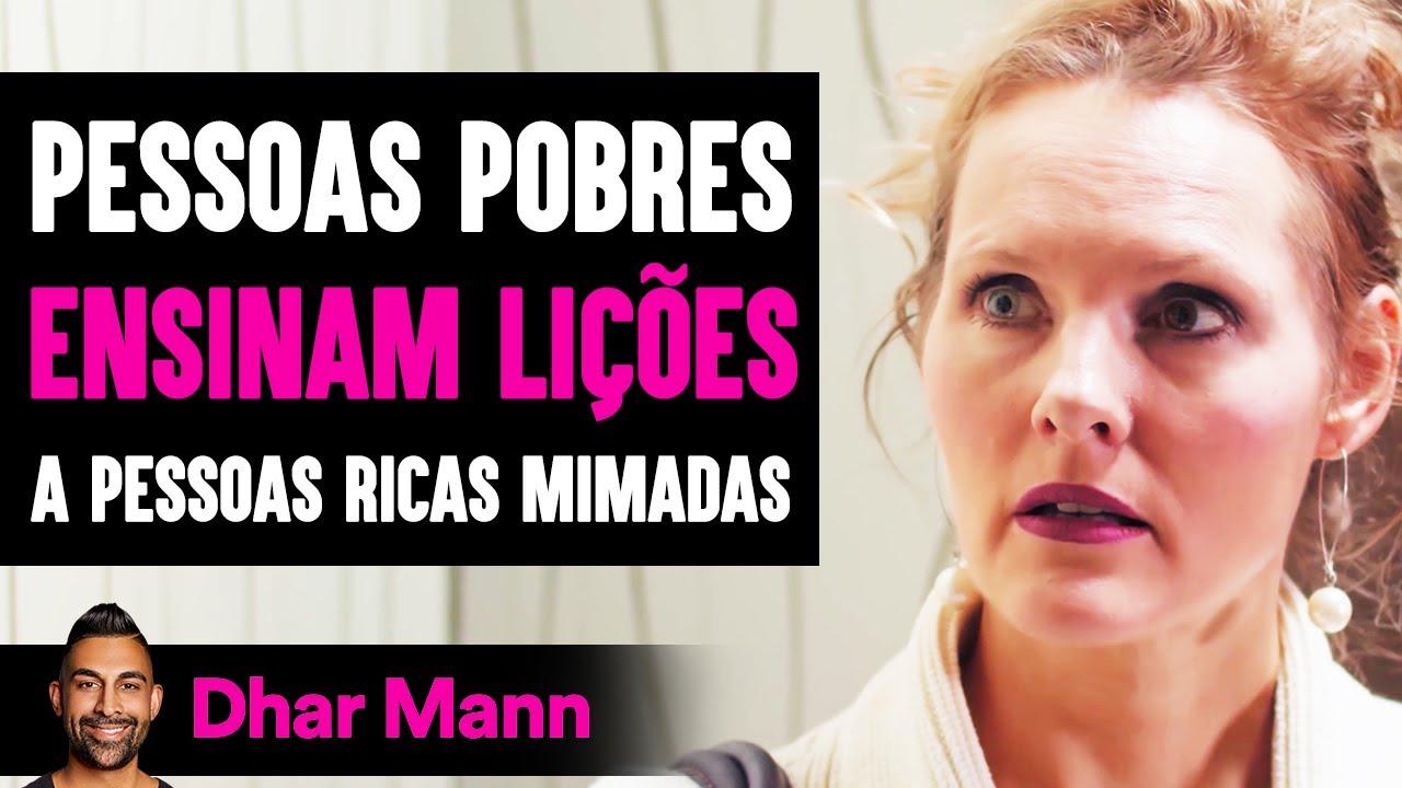 Pessoas Pobres ENSINAM Lições A Pessoas Ricas MIMADAS | Dhar Mann