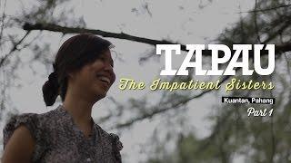TAPAU: The Impatient Sisters (Kuantan, Pahang) Part 1