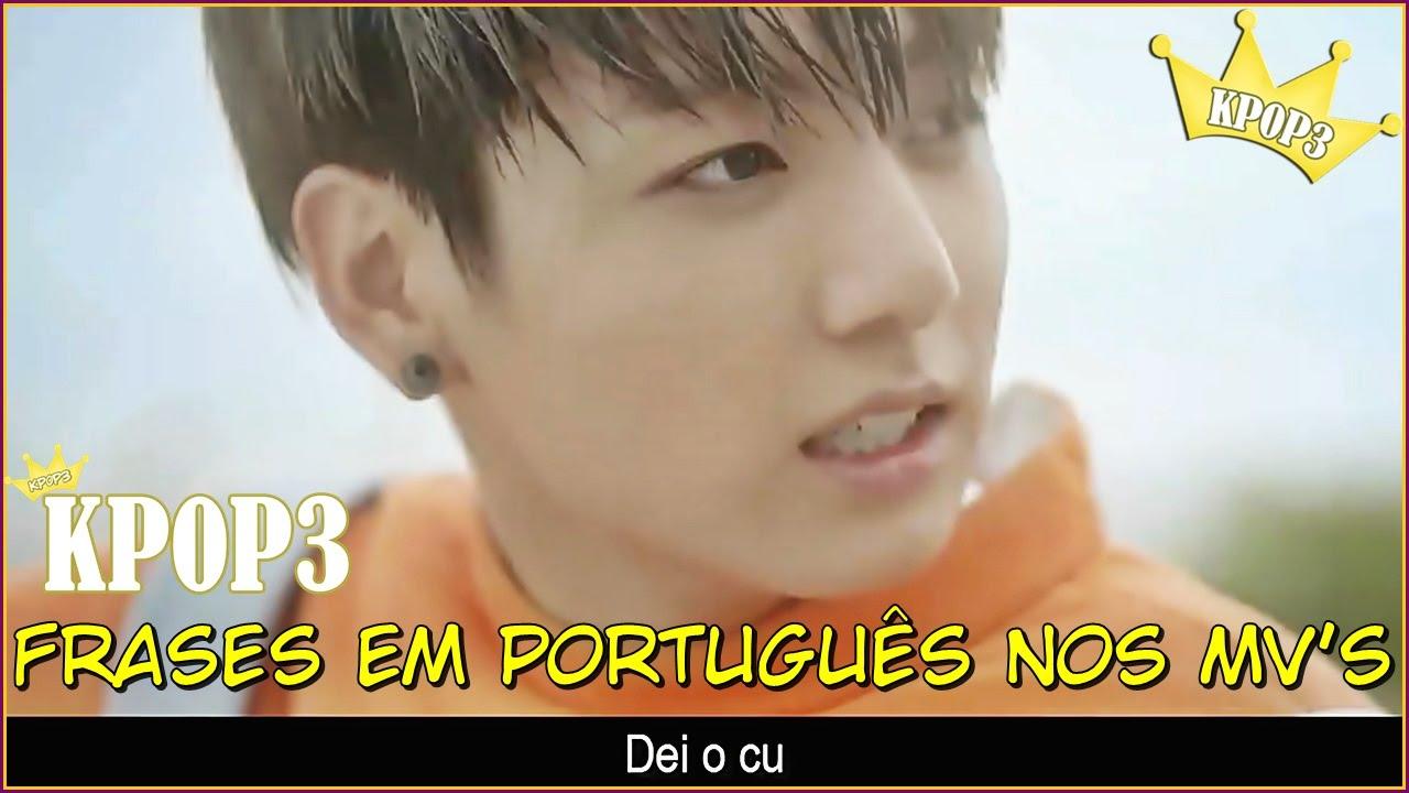 kp0p3 frases em português nos mv s youtube