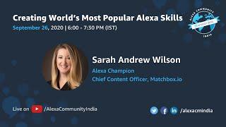 Creating World's Most Popular Alexa Skills | Sarah Andrew Wilson | Alexa Community India