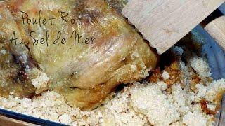 Poulet Roti au sel de mer / Roasted chicken with sea salt / الدجاج محمر على الملح