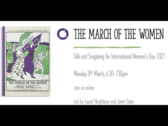 The March of the Women: Talk & Singalong for International Women's Day 2021