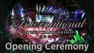 THE INTERNATIONAL 2018 OPENING CEREMONY mAIN EVENT DAY 1 #ti8
