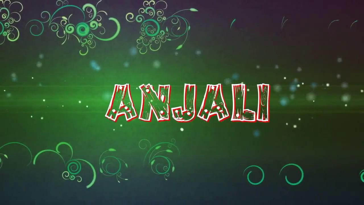 Anjali Name Animation Youtube