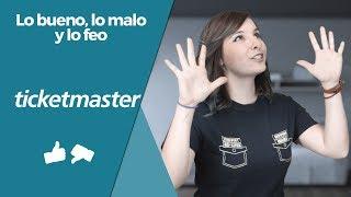 Ticketmaster -  Lo bueno, lo malo y lo feo con @Dany_kino