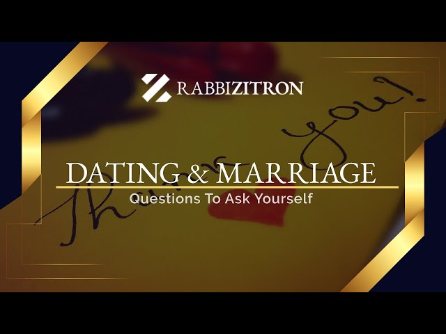 Dating & Marriage: Questions To Ask Yourself