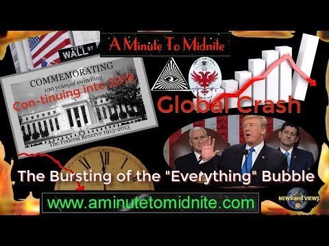 """Global Crash  Coming - The Bursting of the """"Everything"""" Bubble"""