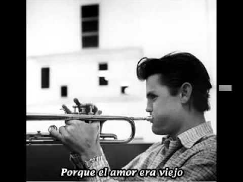 Chet Baker The Thrill Is Gone Subtiulada En Espanol Youtube