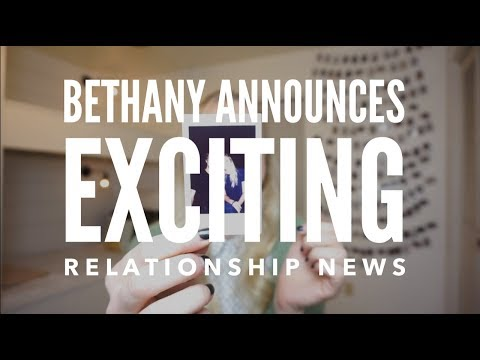 Bethany Announces Exciting Relationship News