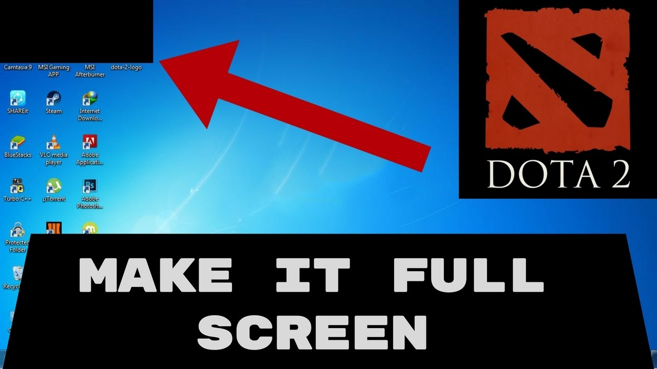 DOTA 2 Game Is Not Opening In Full Screen | SOLVED