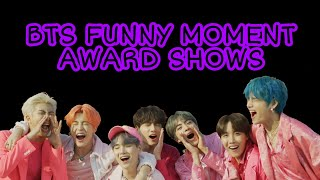 BTS FUNNY MOMENT AWARD SHOWS