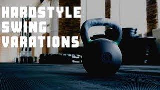 HardStyle Kettlebell Swing Variations