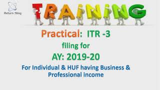 ITR-3 for Individual Business or Professional Income :Practical by Java utility:2019-20