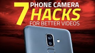 7 Phone Camera Hacks for Better Videos and Photos