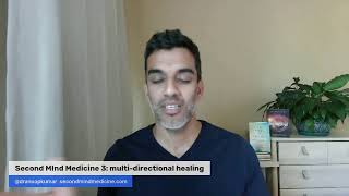 Second Mind Medicine 3: multi-directional healing with Anoop Kumar, MD