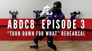 KINJAZ | ABDC Episode 3 Lil Jon Turn Down For What Rehearsal