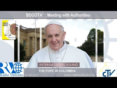 2017.09.07 Pope Francis in Colombia – BOGOTA'  Meeting with Authorities