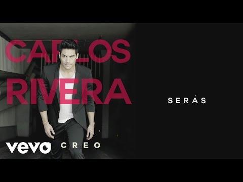 Carlos Rivera - Serás