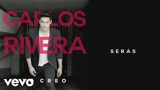 Carlos Rivera - Serás (Cover Audio)
