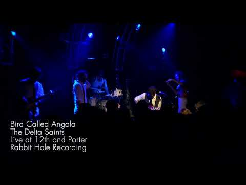 The Delta Saints - Bird Called Angola (live)