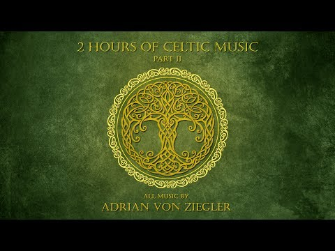 2 Hours of Celtic Music  Adrian von Ziegler  Part 2
