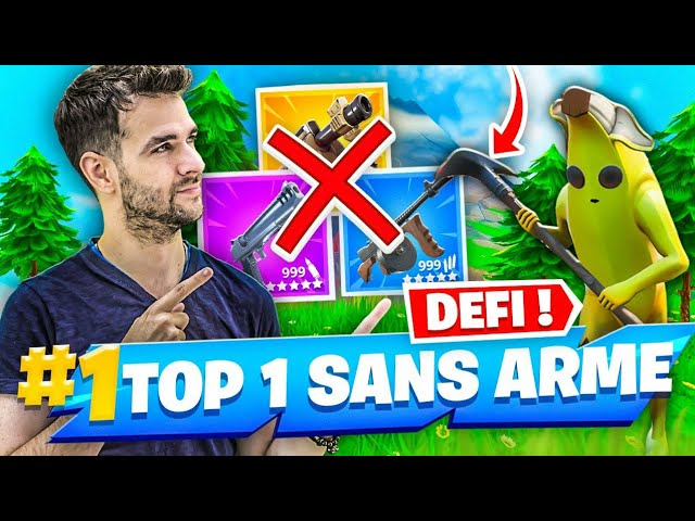 💣DÉFI : *TOP 1 SANS ARME* : GAME DÉFI LA PLUS INCROYABLE ! FORTNITE SAISON 9