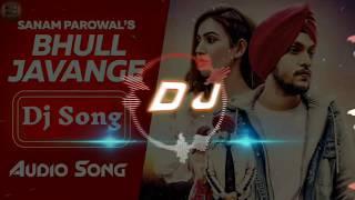 Hauli Hauli Bhul Javange Dj remix Song  -Dj song  Sanam Parowal - Latest Punjabi dj Songs 2019