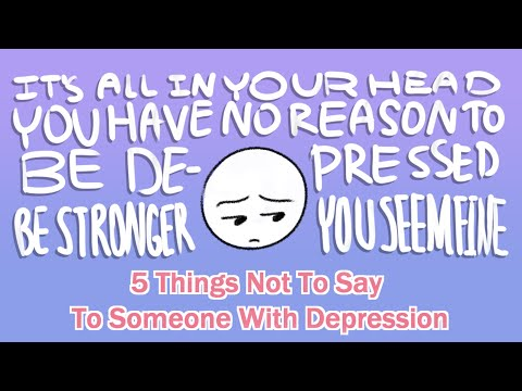 5 Things Not To Say To Someone With Depression