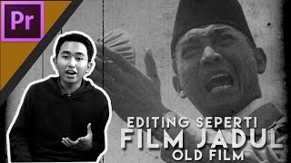 Cara Editing Video Seperti Film Jadul (Old Film Look)