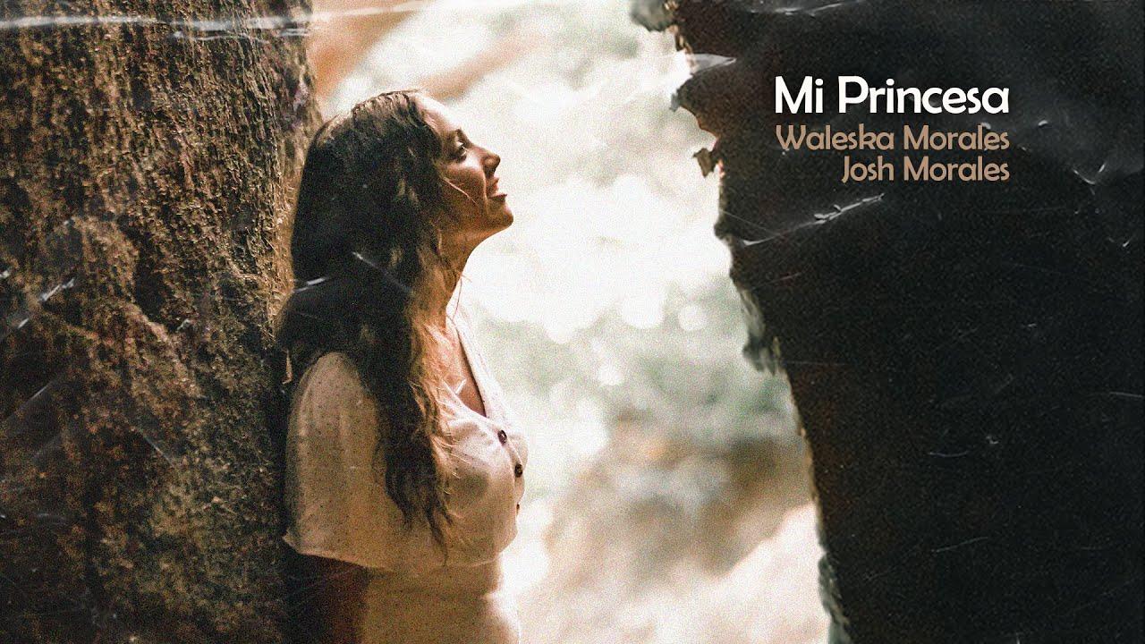 Download MI PRINCESA  | JOSH MORALES, WALESKA MORALES | VIDEO OFICIAL
