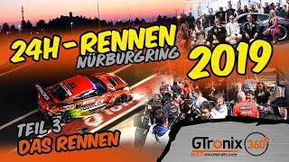 24h-Rennen Nürburgring 2019 | Teil 3 | GTronix360° Team mcchip-dkr