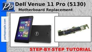 Dell Venue 11 Pro  (5130) Motherboard Replacement Video Tutorial Teardown