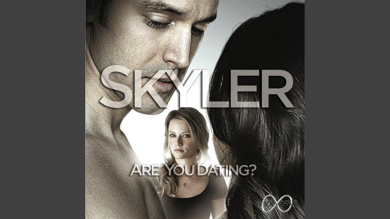 Are you dating skyler trailer